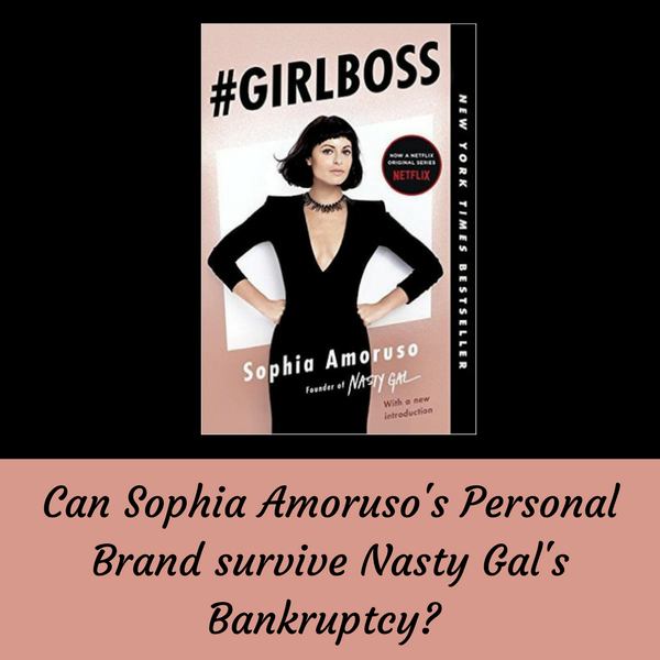 Can #GirlBoss Sophia Amoruso's Personal Brand Survive Nasty Gal's Bankruptcy?